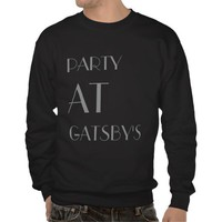 Party at Gatsby's Pull Over Sweatshirt from Zazzle.com