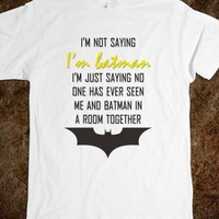 I&#x27;m Batman Quote Tee - shine on