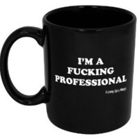 Amazon.com: I'M A F*cking Professional-- Funny Ceramic Coffee Mug/Cup!!-- Dishwasher & Microwave Safe!!-- Printed & Tested In The USA!! (11oz, I'M A F*cking Professional): Kitchen & Dining