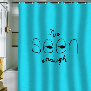 Nick Nelson Ive Seen Enough 2 Shower Curtain