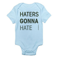 Haters Gonna Hate - Baby Bodysuit - FREE SHIPPING