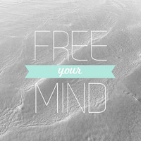 Free Your Mind || 8x8 Print Quotes & Photography home by GalaxyEyes