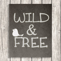Wild & Free Typography -Typographic Gray Wall Art, Home Decor - Printable Digital File Download