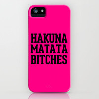 Hakuna Matata Bitches Typography iPhone Case by Rex Lambo | Society6