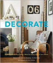 BARNES & NOBLE | Decorate: 1,000 Design Ideas for Every Room in Your Home by Holly Becker | NOOK Book (eBook), Hardcover