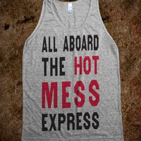 All Aboard The Hot Mess Express (Tank)