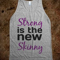C - Strong is the new skinny 2 - Righteous