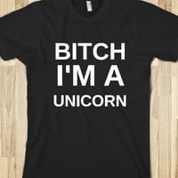 BITCH I&#x27;M A UNICORN  - glamfoxx.com