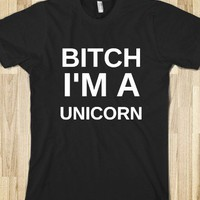BITCH I'M A UNICORN  - glamfoxx.com