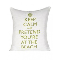 Keep Calm and Pretend You&#x27;re At the Beach