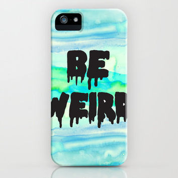 Be Weird. iPhone Case by Unraveled | Society6