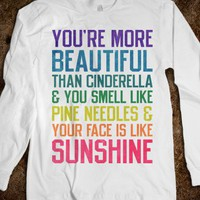 You're More Beautiful Than Cinderella (Long Sleeve)