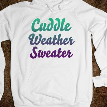 Cuddle Weather Sweater (Hoodie)