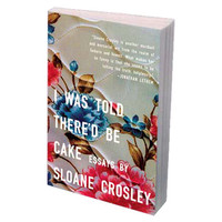 "GiftGenius: ""I Was Told There'd Be Cake"" by Sloane Crosley"