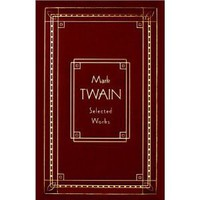 Mark Twain: Selected Works, Deluxe Edition (Burlesque Autobiography/the Prince) [Unabridged] [Hardcover]