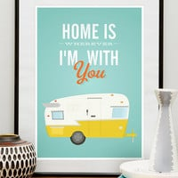 poster, Quote print , Vintage Shasta trailer poster, Retro art, inspirational quote -  Home is wherever  I&#x27;m with you A3
