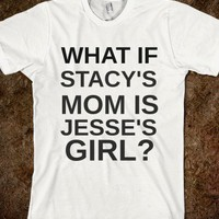 STACY&#x27;S MOM JESSE&#x27;S GIRL? - rockgoddesstees