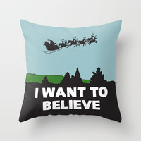 I Want To Believe (in Santa) Throw Pillow by Chris Piascik | Society6