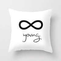 Forever Young Infinity Throw Pillow by Rex Lambo | Society6