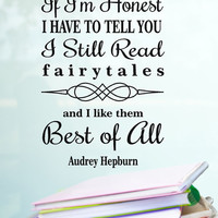 Audrey Hepburn Quotes vinyl wall decal words If I'm Honest I have to tell You I still Read Fairytales