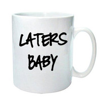 50 Shades Mug &quot;Laters Baby&amp;quo.. on Luulla