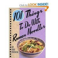 101 Things to Do with Ramen Noodles: Toni Patrick: 9781586857356: Amazon.com: Books