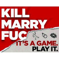 Kill, Marry, Fuc [Hardcover]