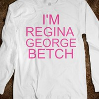 I&#x27;m regina george - The Kay Designs