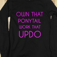 OWN THAT PONYTAIL WORK THAT UPDO - rockgoddesstees