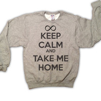 Keep Calm and Take Me Home - One Direction Sweatshirt - Gray - All Sizes Available - 1D Sweater