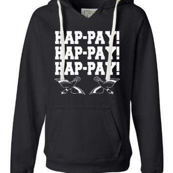 Womens Hap-pay Hap-pay Hap-pay Happy Happy Happy Redneck Hillbilly Duck Hunting Deluxe Soft Fashion Hooded Sweatshirt Hoodie