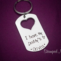 I have my Daddy's Heart - Hand Stamped Personalized Keychain - Great gift for Dads - Stainless Steel Key Chain