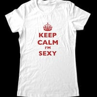 Keep Calm I'm Sexy TShirt Printed on Super Soft by keepcalmstore