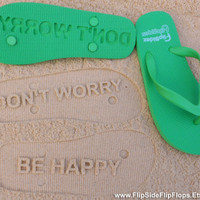 Don't Worry Be Happy  Sand Imprint Flip Flops by FlipSideFlipFlops