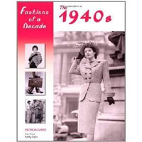 Fashions of a Decade: The 1940s [Hardcover]
