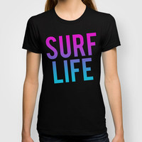 Surf Life T-shirt by Leah Flores | Society6