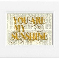 you are my sunshine printed on old page from vintage by FauxKiss