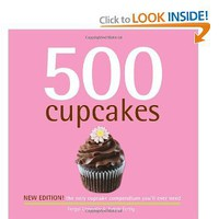 Amazon.com: 500 Cupcakes: The Only Cupcake Compendium You'll Ever Need (New Edition) (500 Series Cookbooks) (9781416206316): Fergal Connolly, Judith Fertig: Books