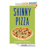 Skinny Pizza: Over 100 healthy recipes for America's favorite food: Barbara Grunes: Amazon.com: Kindle Store