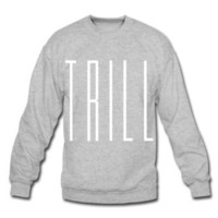 Amazon.com: Spreadshirt, trill_in_white, Men&#x27;s Crewneck Sweatshirt: Clothing