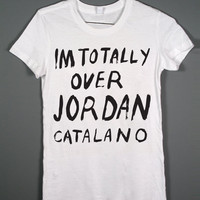 Im totally over Jordan Catalano - my so called life parody - White tshirt