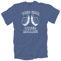 Funny This GIRL LOVES DALLAS T Shirt baseball texas navy
