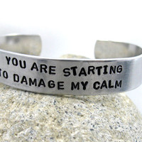 $15.95 You Are Starting to Damage My Calm  Hand Stamped by foxwise