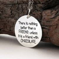 There is nothing better than a friend ... sterling silver FRIENDSHIP necklace ... Your choice of inspirational quote