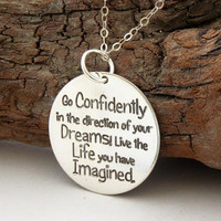 Go confidently in the direction of your dreams ... Thoreau ... sterling silver ... inspirational quote necklace ... graduation gift