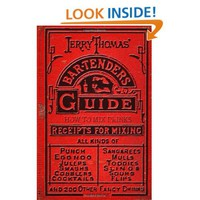 Jerry Thomas&#x27; Bartenders Guide: How To Mix Drinks 1862 Reprint: A Bon Vivant&#x27;s Companion [Paperback]