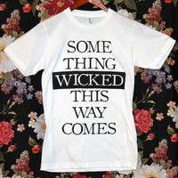 'Something Wicked This Way Comes' Shirt