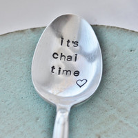 It's Chai Time TM   Hand Stamped Vintage Spoon by jessicaNdesigns