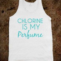 chlorine is my perfume - glamfoxx.com
