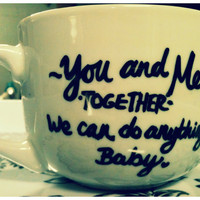 You and Me Together We Can Do Anything Mug